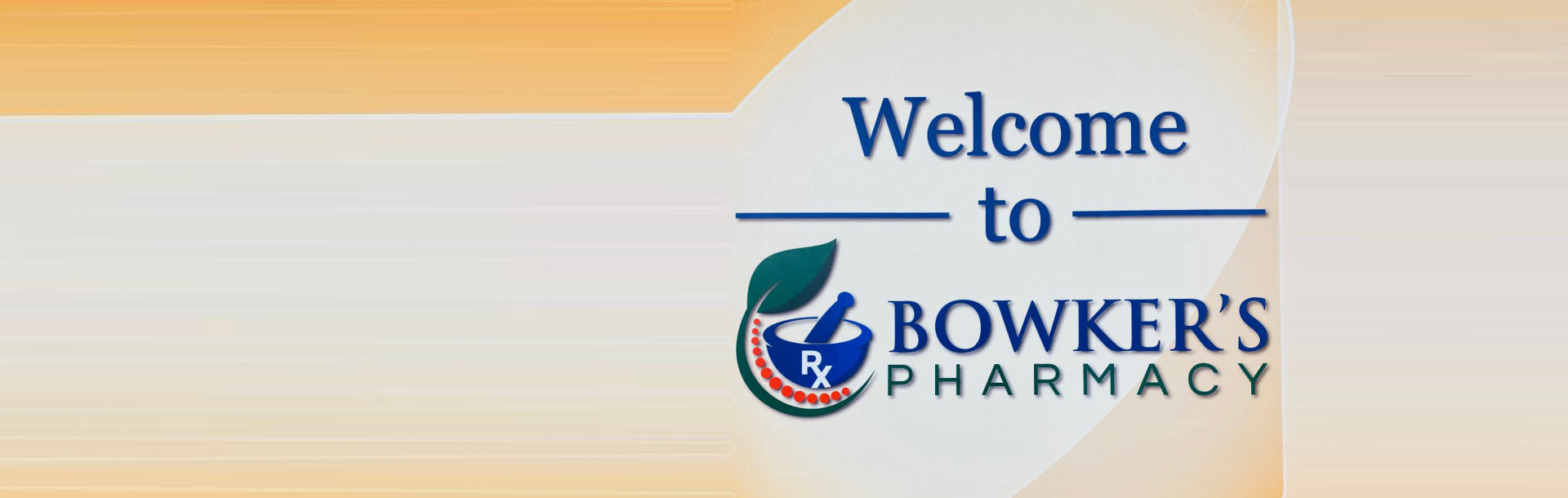 Welcome to Bowker's Pharmacy